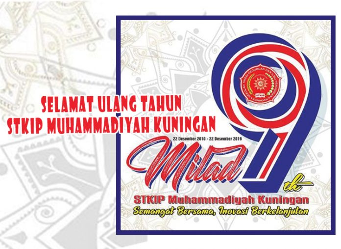 Milad 9 Tahun STKIP Muhammadiyah Kuningan