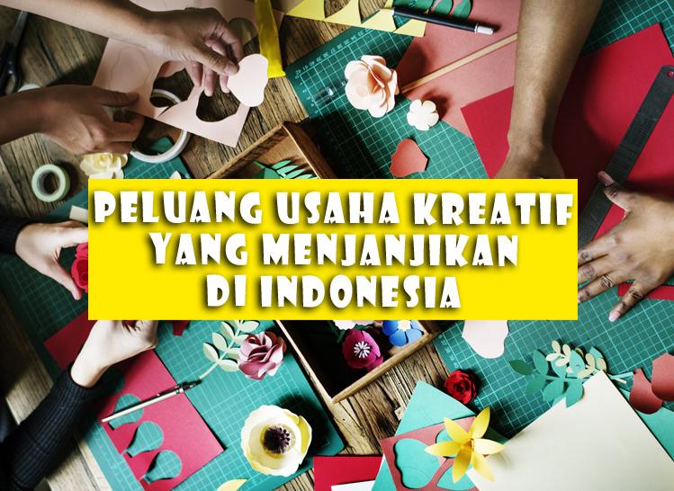 Peluang Usaha Kreatif Yang Menjanjikan Di Indonesia