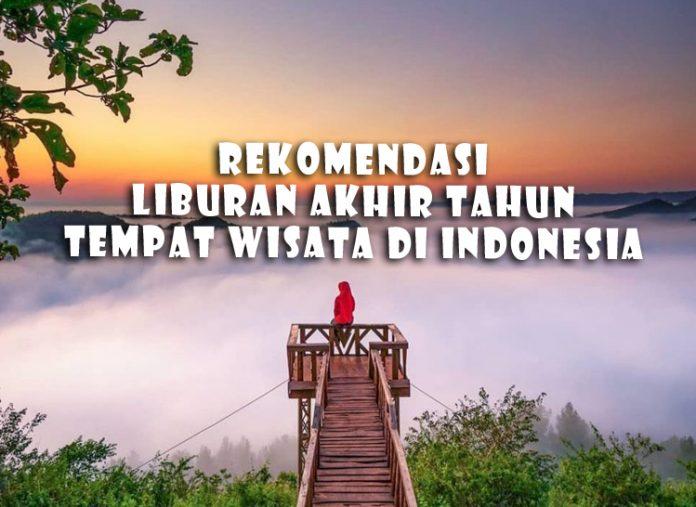 Rekomendasi Liburan Akhir Tahun 2019 Bersama Keluarga Ke Luar Negeri Dan Tempat Wisata Di Indonesia Enaknya Kemana