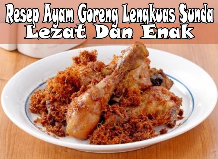 Resep Ayam Goreng Lengkuas Sunda Lezat Dan Enak Portalkuningan Com